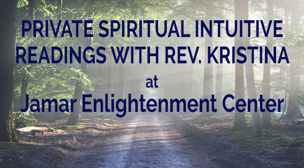 Private Psychic Readings with Kristina Every Thursday 2-6pm at Jamar Enlightenment Center